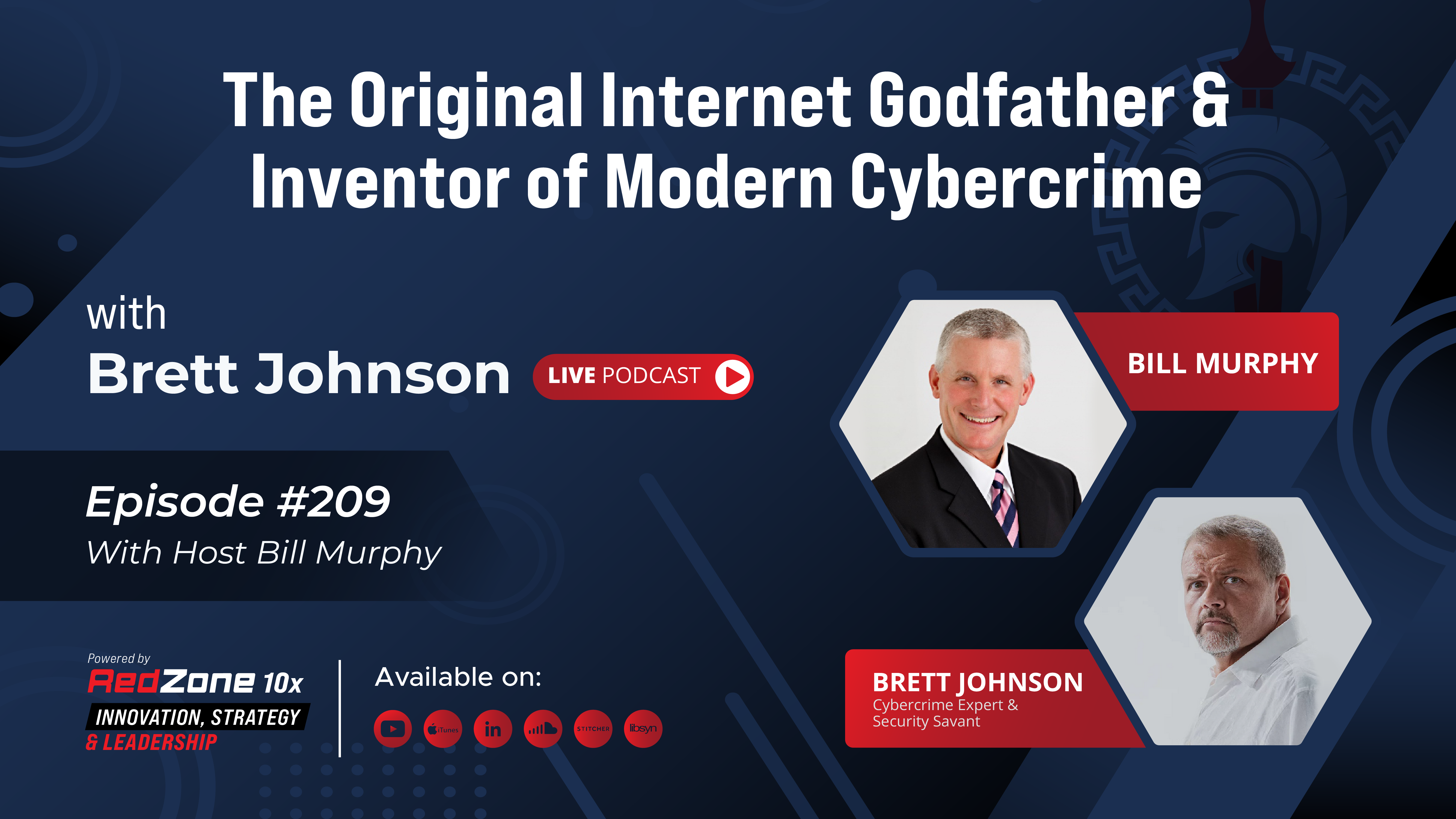 #209 The Original Internet Godfather and Inventor of Modern Cybercrime| Cyber Crime Expert & Security Savant, Brett Johnson